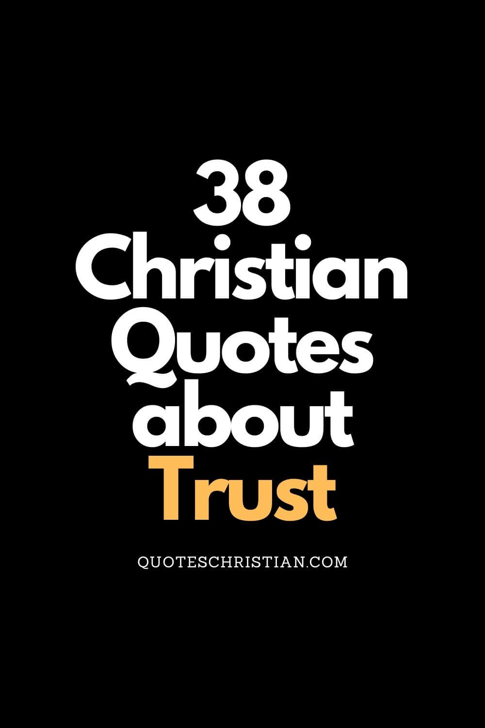 Be inspired by these uplifting Christian quotes about trust.