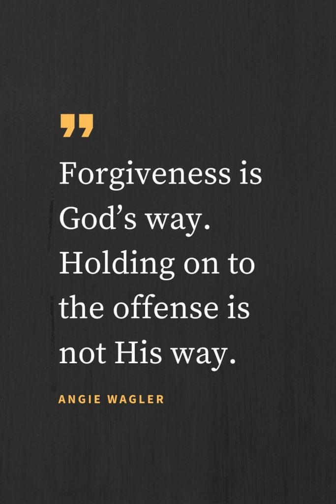 Forgiveness Quotes (18): Forgiveness is God's way. Holding on to the offense is not His way. Angie Wagler