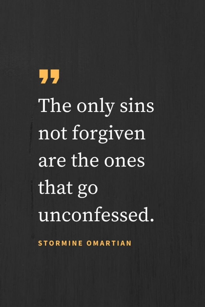 "Forgiveness Quotes (48): ""The only sins not forgiven are the ones that go unconfessed."" Dr. David Jeremiah"