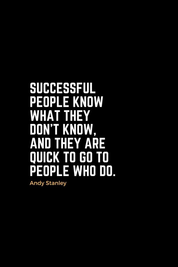 Motivational Christian Quotes (37): Successful people know what they don't know, and they are quick to go to people who do. - Andy Stanley