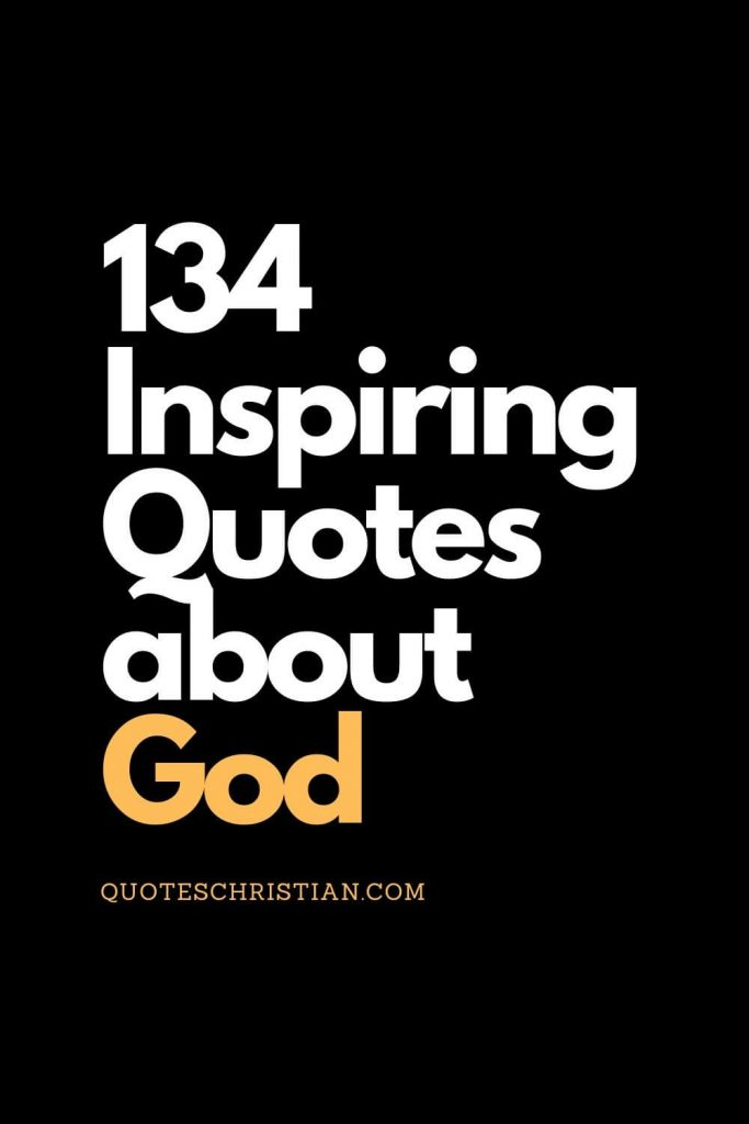 Wise and inspiring quotes about God and faith can be found in these Christian words.