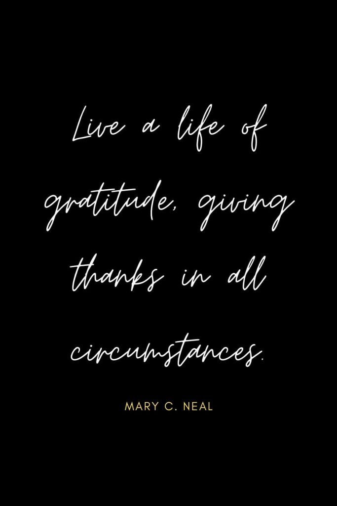 Blessing Quotes (17): Live a life of gratitude, giving thanks in all circumstances.