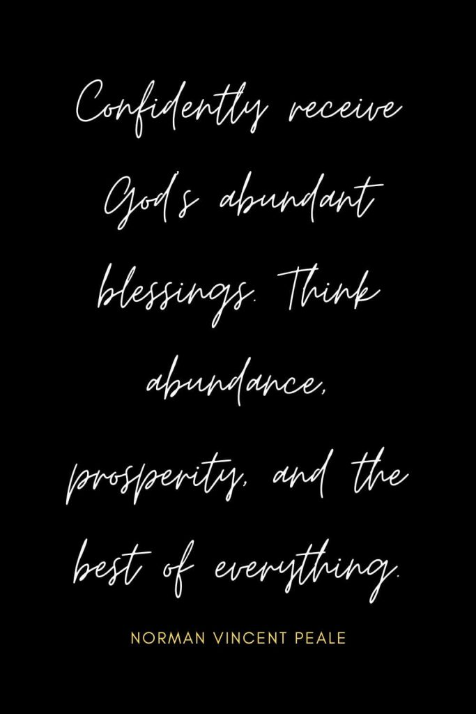 Blessing Quotes (19): Confidently receive God's abundant blessings. Think abundance, prosperity, and the best of everything.