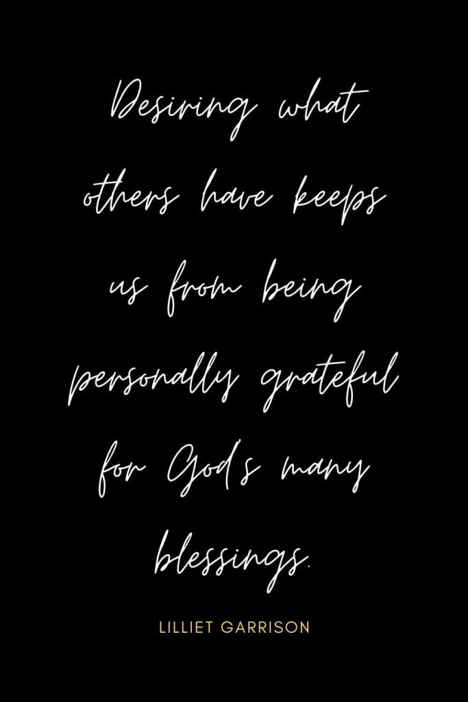 Blessing Quotes (9): Desiring what others have keeps us from being personally grateful for God's many blessings.