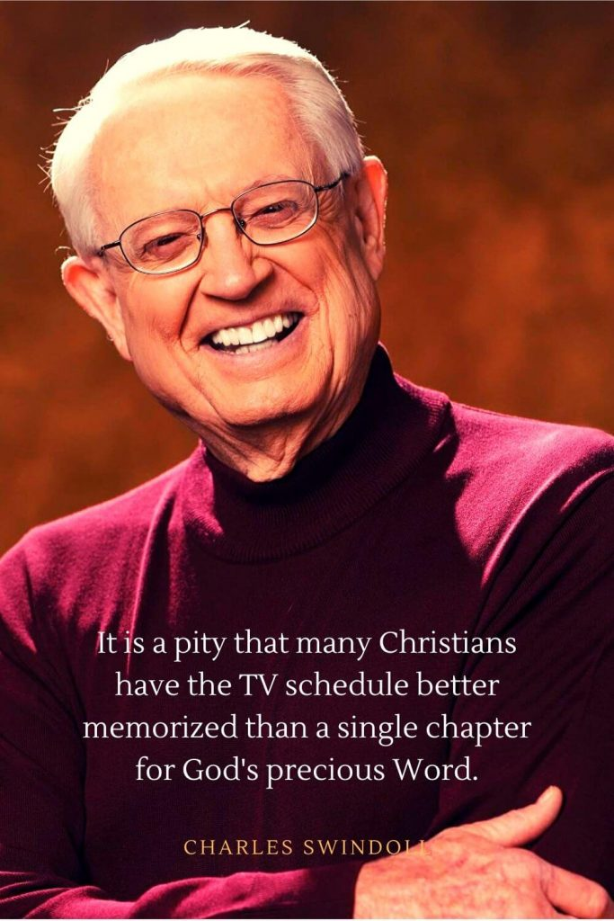 Charles Swindoll Quotes (25): It is a pity that many Christians have the TV schedule better memorized than a single chapter for God's precious Word.