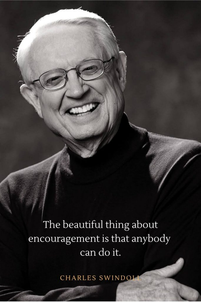 Charles Swindoll Quotes (28): The beautiful thing about encouragement is that anybody can do it.