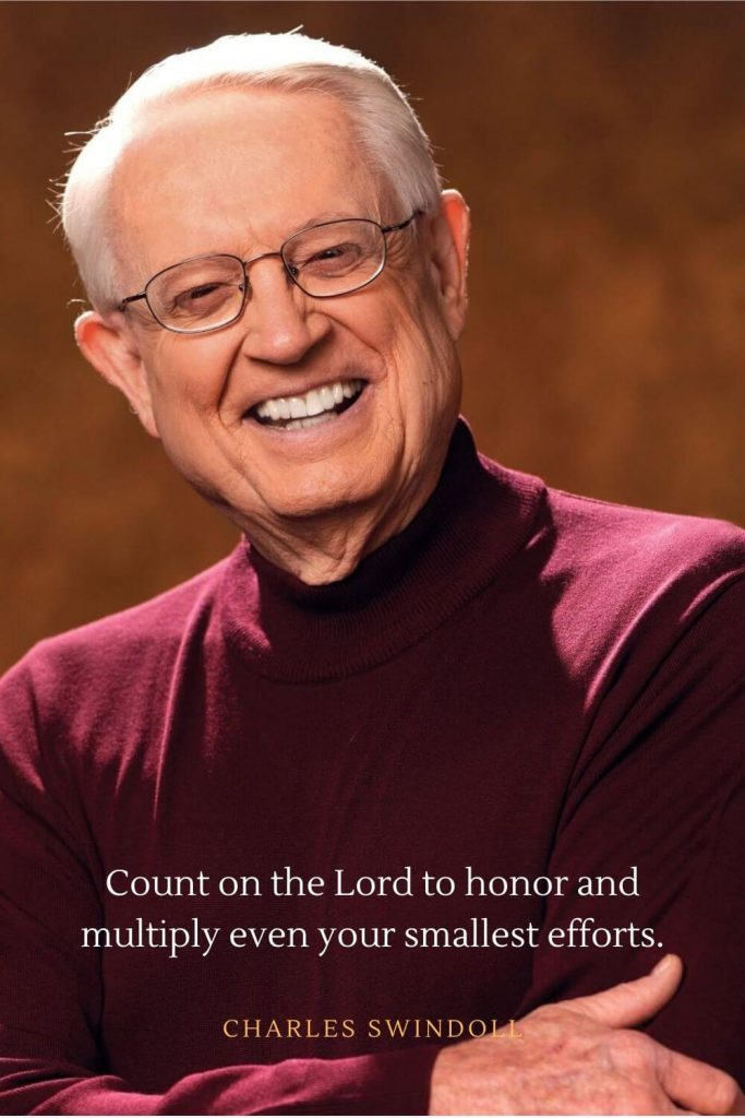 Charles Swindoll Quotes (31): Count on the Lord to honor and multiply even your smallest efforts.