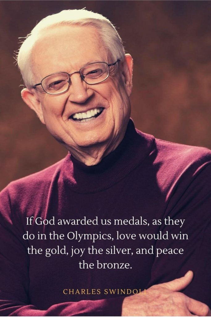 Charles Swindoll Quotes (7): If God awarded us medals, as they do in the Olympics, love would win the gold, joy the silver, and peace the bronze.