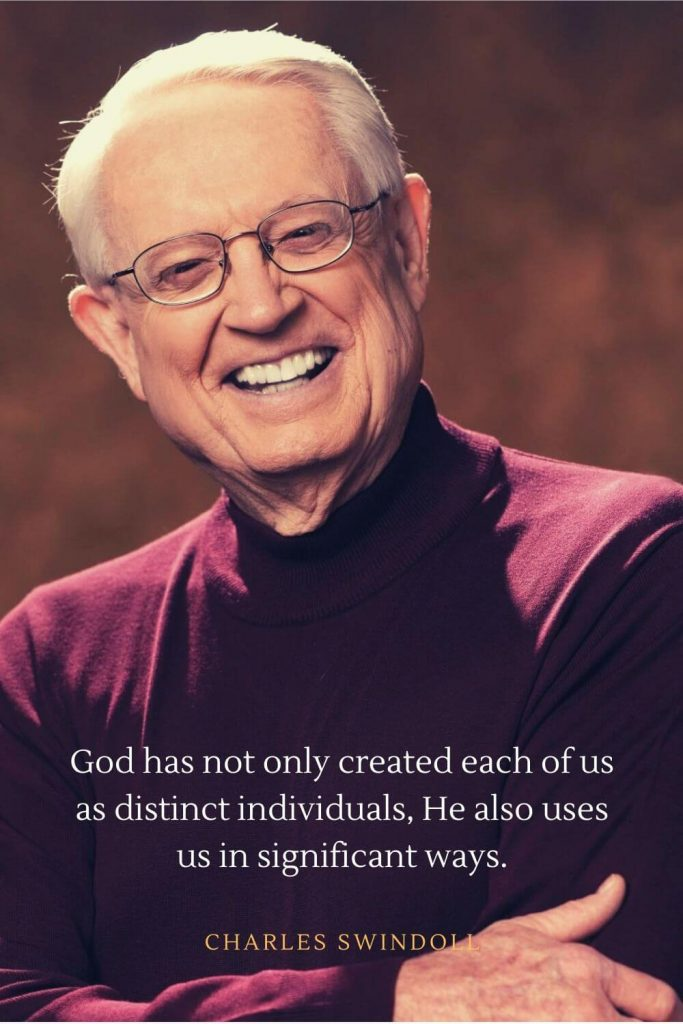 Charles Swindoll Quotes (9): God has not only created each of us as distinct individuals, He also uses us in significant ways.