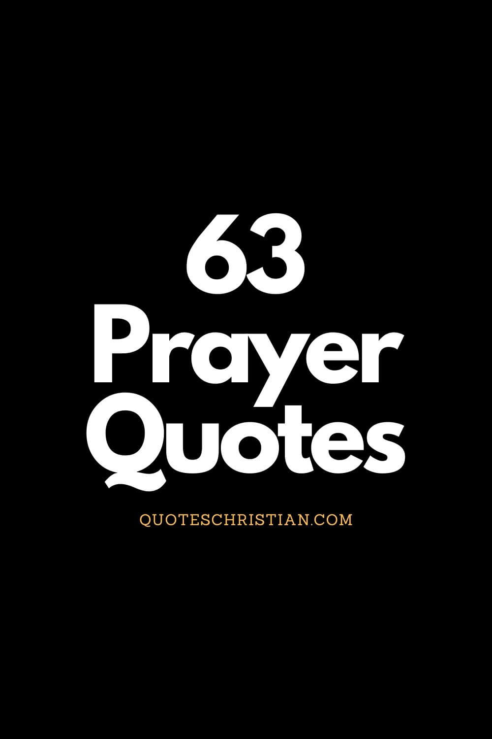 Power of Prayer Quotes: The following prayer quotes will help inspire and encourage your prayer life as you seek a stronger faith.