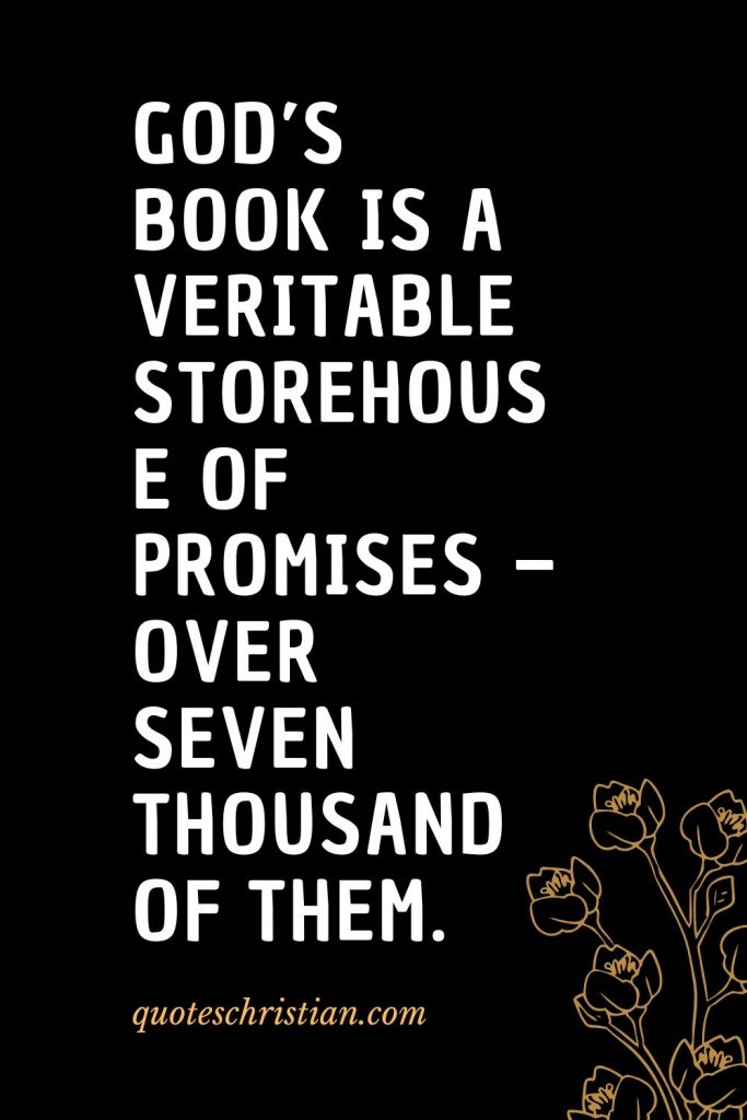 Quotes about the Bible (13): God's Book is a veritable storehouse of promises - over seven thousand of them.