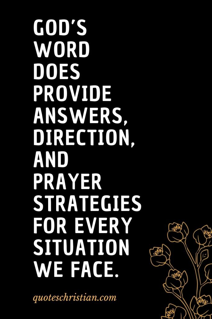Quotes about the Bible (30): God's Word does provide answers, direction, and prayer strategies for every situation we face.