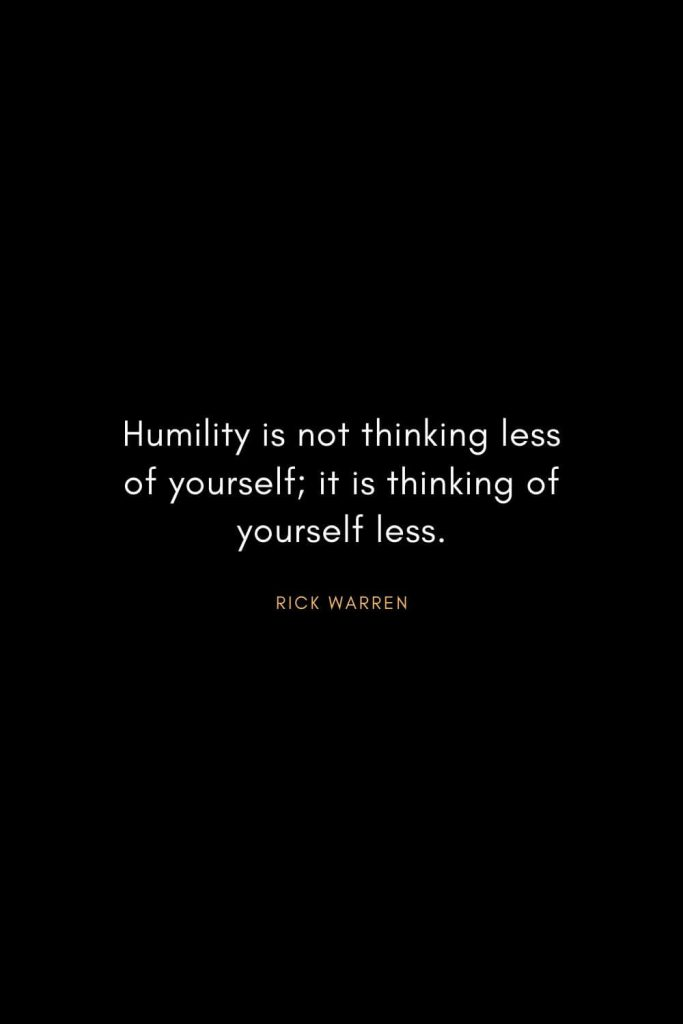 Christian Words of Inspiration (30): Humility is not thinking less of yourself; it is thinking of yourself less. - Rick Warren