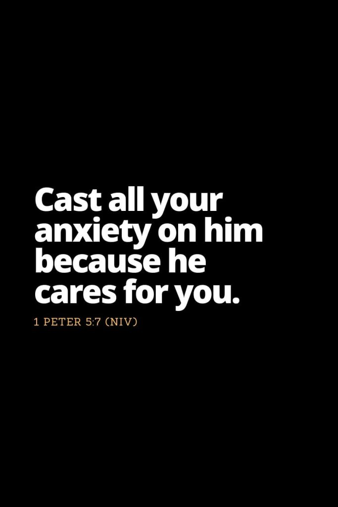 Motivational Bible Verses (15): Cast all your anxiety on him because he cares for you. 1 Peter 5:7 (NIV)