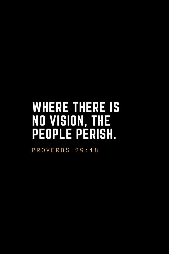 Leadership Quotes (2): Where there is no vision, the people perish. — Proverbs 29:18