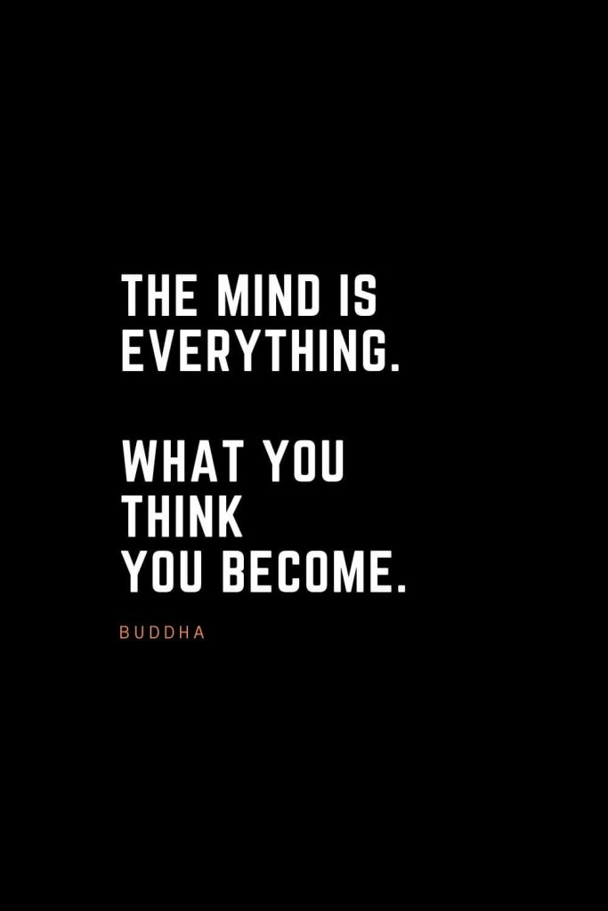 Top 100 Inspirational Quotes (17): The mind is everything. What you think you become. – Buddha