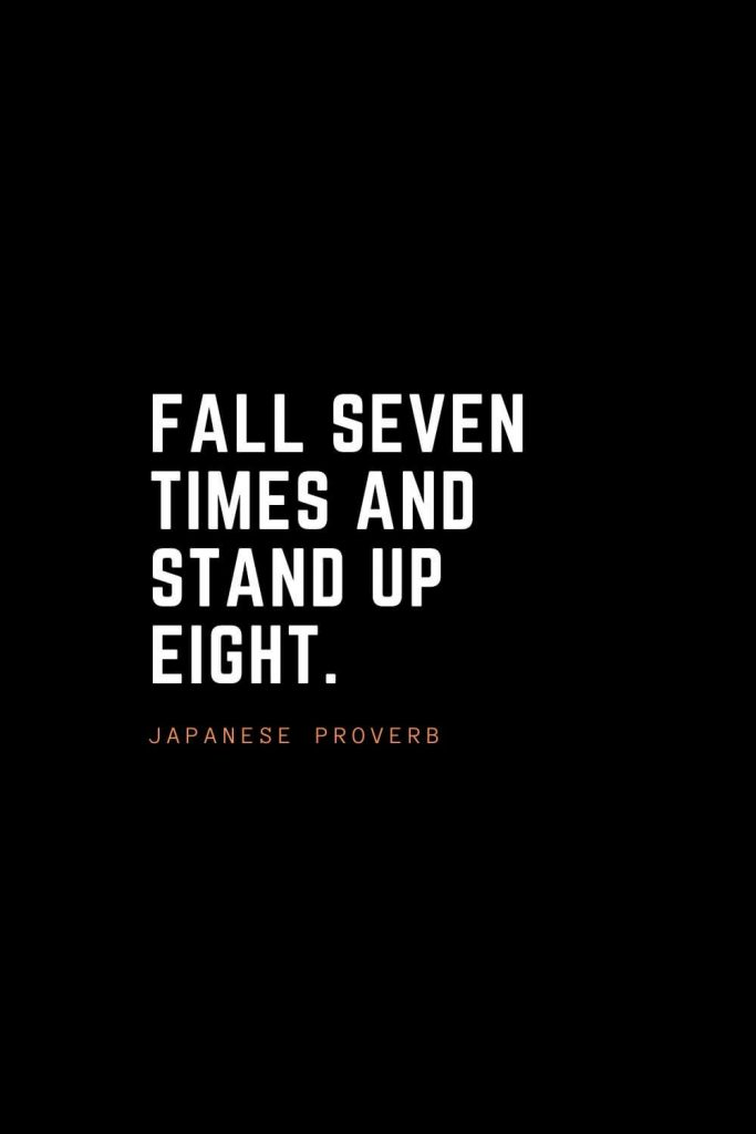Top 100 Inspirational Quotes (48): Fall seven times and stand up eight. – Japanese Proverb