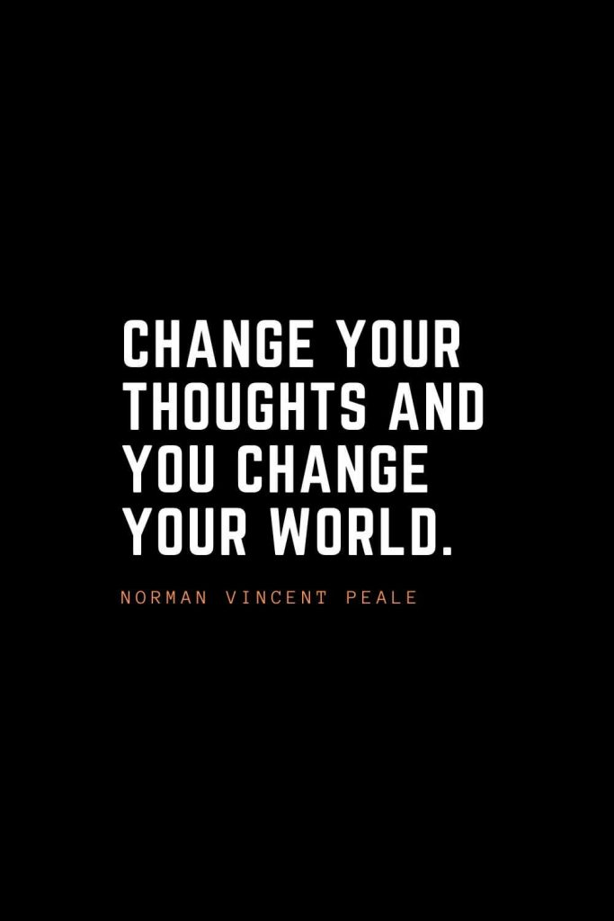 Top 100 Inspirational Quotes (98): Change your thoughts and you change your world. – Norman Vincent Peale