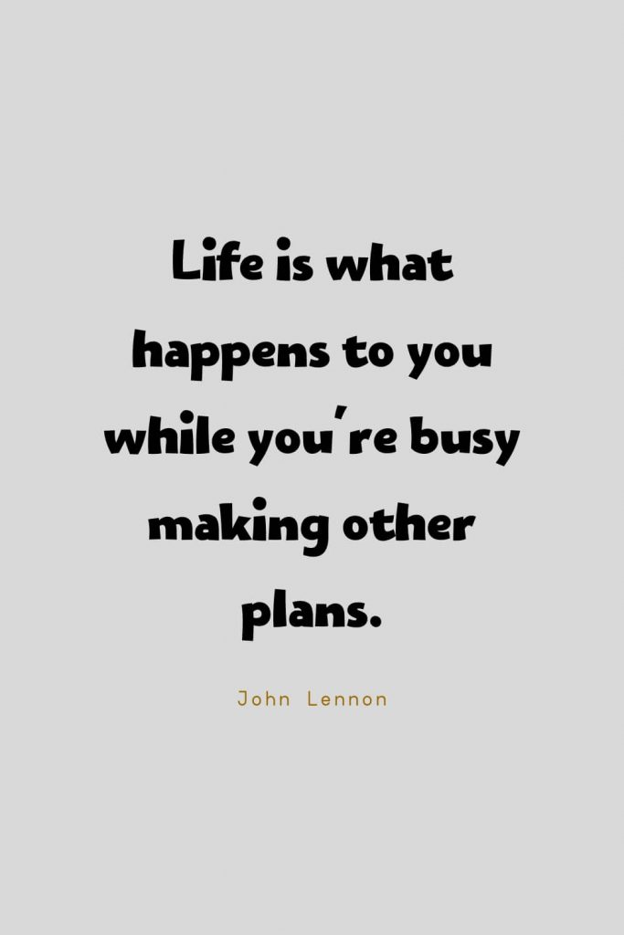 Funny Quotes (29): Life is what happens to you while you're busy making other plans -John Lennon