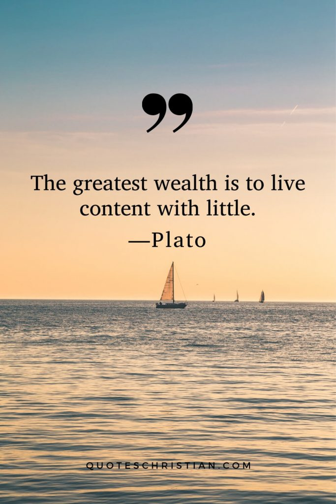 Quotes By Plato: The greatest wealth is to live content with little.