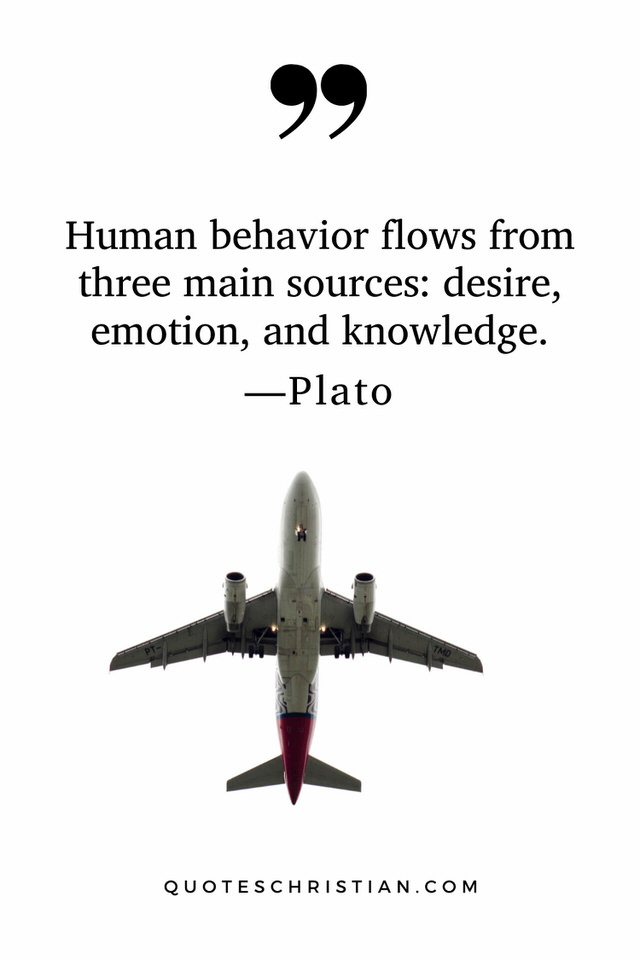 Quotes By Plato: Human behavior flows from three main sources: desire, emotion, and knowledge.