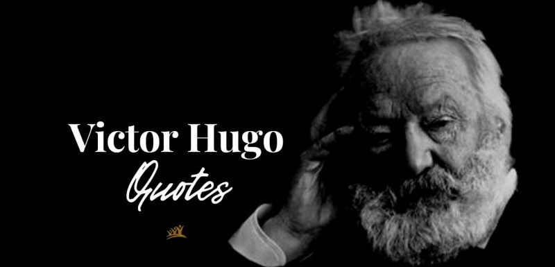 Here are 180 Victor Hugo quotes that will change your life. A great insight into the topics of life, love, and music.