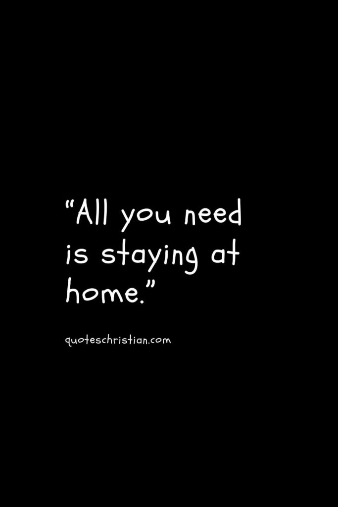 """""""All you need is staying at home."""""""